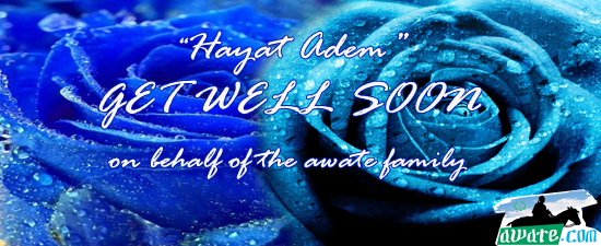 Get well soon Hayat Adem