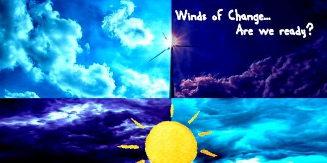 Winds of Change… Are we ready?